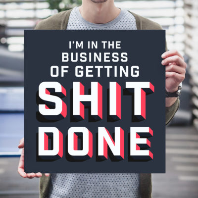 Getting Shit Done Poster